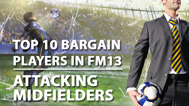 Top 10 Bargain Players in FM13 Attacking Midfielders