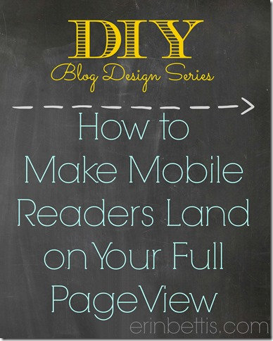 DIY Blog Design Series How to make mobile readers land on your full page web view instead of the mobile view