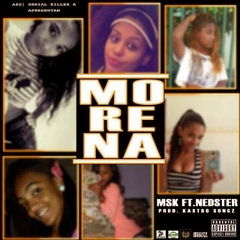 Msk feat. Nedster || Morena || Prod: Kastro Songs [Download]