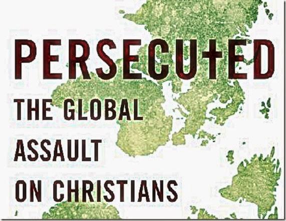 Persecution - Global Assault on Christians