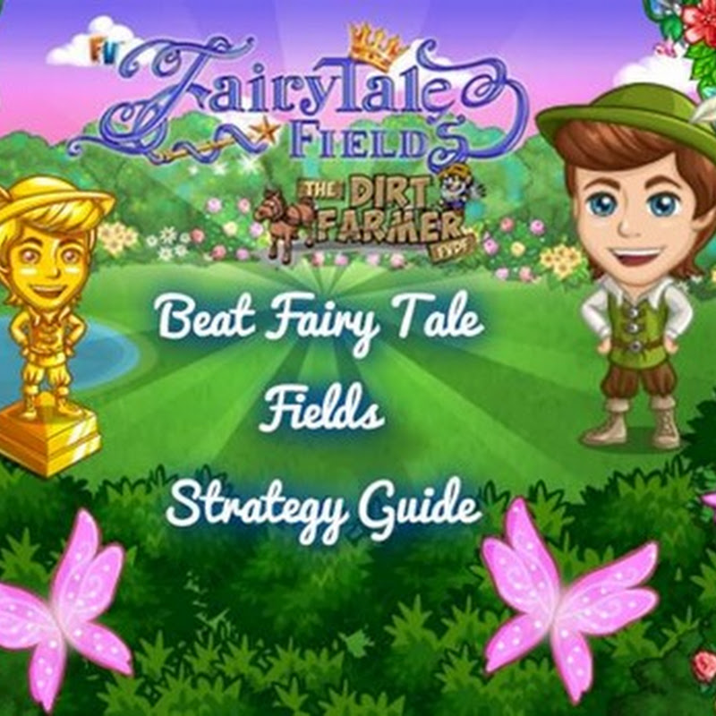 Farmville Fairy Tale Field Farm Beat Fairy Tale Fields Strategy Guide
