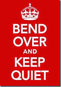 bend over and keep quiet