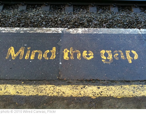 'Mind the gap' photo (c) 2010, Wired Canvas - license: http://creativecommons.org/licenses/by/2.0/