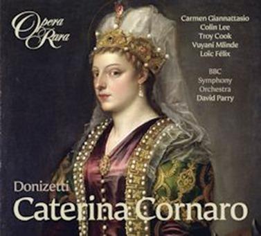 Gaetano Donizetti: CATERINA CORNARO [Opera Rara ORC48]
