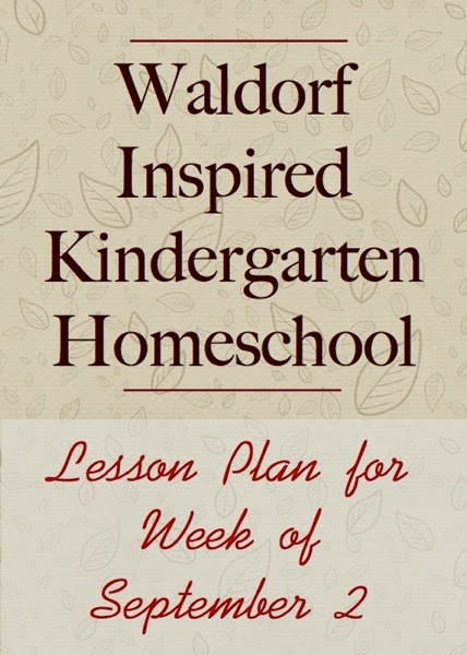 Waldorf Inspired Kindergarten Homeschool - Lesson Plan for Week of September 2nd | From Blue Bells and Cockle Shells