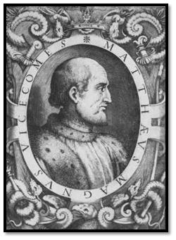 Matteo I Visconti, llamado Matteo Magno, primo de Maifreda de Pirovano.