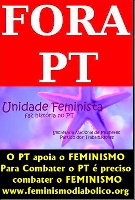 Para combater o PT é preciso combater o FEMINISMO