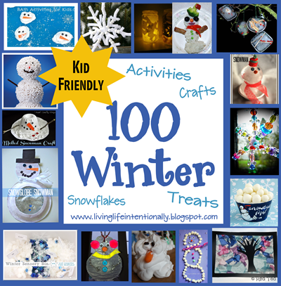 100 Winter activities, Winter Crafts, and Winter Snacks for Kids