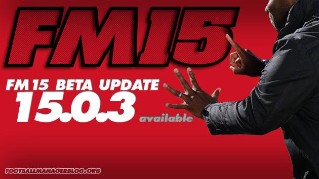 FM15 Beta update 15 0 3