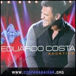 CD Eduardo Costa - Acústico (2013), Baixar Cds, Download, Cds Completos