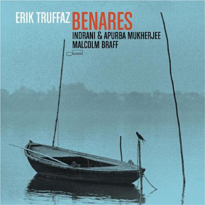 Erik Truffaz — Rendez-Vous (CD2) © 2008 - Benares (Featuring Indrani & Apurba Mukherjee, Malcolm Braff).jpg
