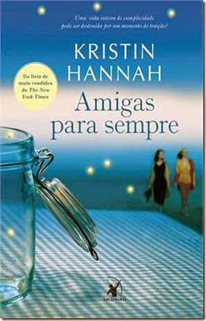Livro/Resenha Amigas Para Sempre,  Firefly Lane, livros  Kristin Hannah Editora: Arqueiro
