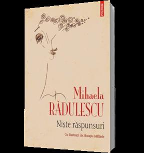 Niște Răspunsuri de Mihaela Rădulesc