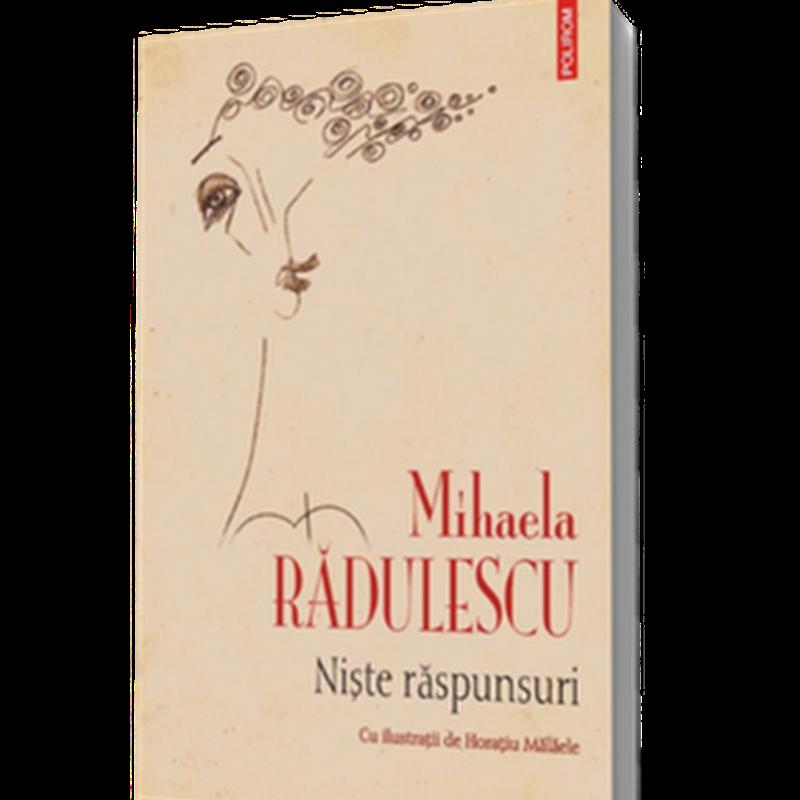 Nişte răspunsuri de Mihaela Rădulescu