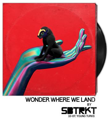 Wonder Where We Land by SBTRKT