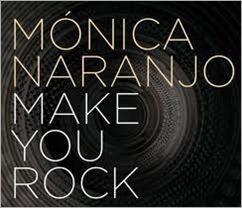monica-naranjo-make-you-rock