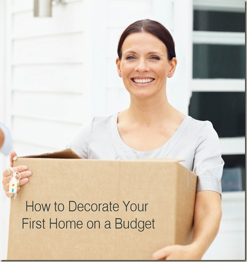 How to Decorate Your First Home on a Budget