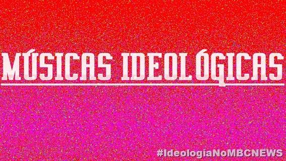 MÚSICAS IDEOLÓGICAS 2014