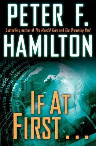 Peter F. Hamilton - If at first...