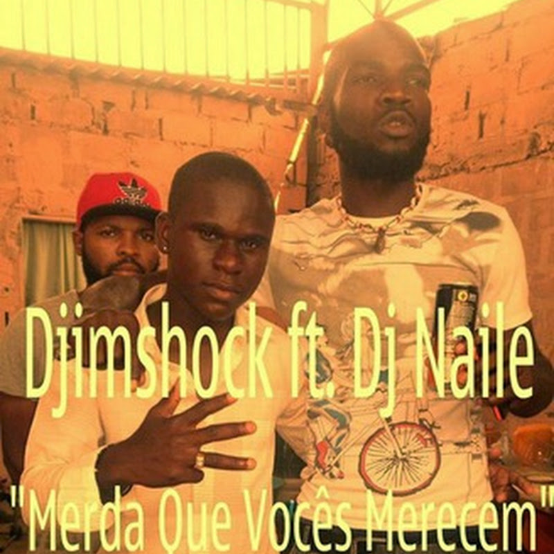 Djimshock feat. Dj Naile–M#rda Q Vocês Merecem (Kuduro 2k14) [Download]