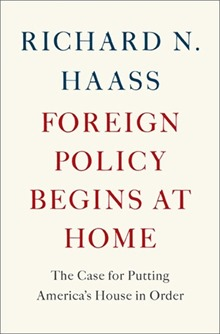 Haass-ForeignPolicyBeginsAtHome