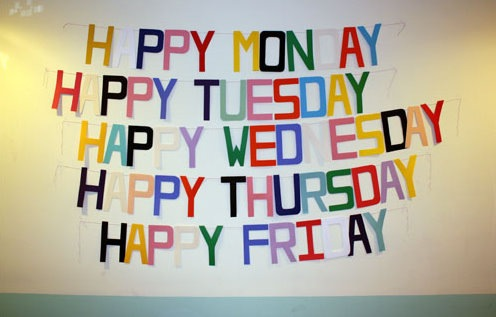Happy Weekdays