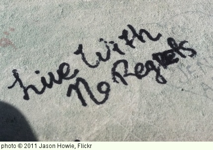 'Live With No Regrets' photo (c) 2011, Jason Howie - license: http://creativecommons.org/licenses/by/2.0/