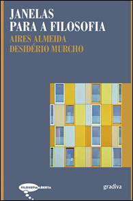 Janelas Para a Filosofia de Aires Almeida e Desidério Murcho Gradiva coleção Filosofia Aberta