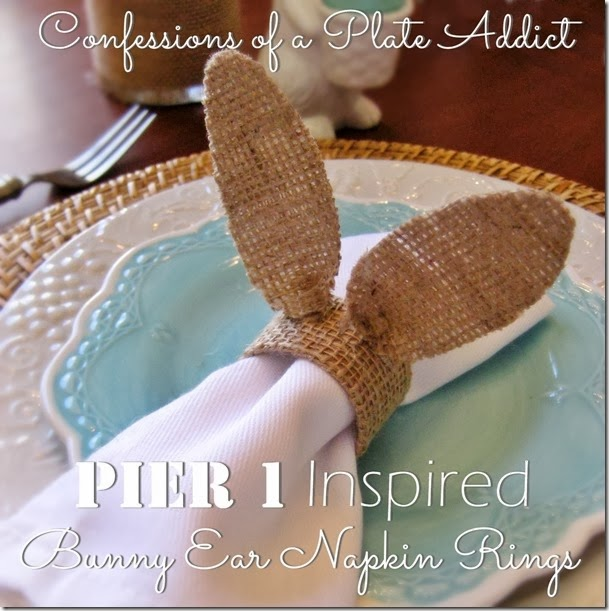CONFESSIONS OF A PLATE ADDICT Pier 1 Inspired Burlap Bunny Ears Napkin Ring