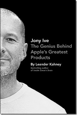 Jony Ive - The Genius Behind Apple's Greatest Products.mobi