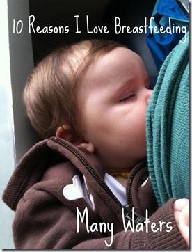 Many Waters 10 Reasons I Love Breastfeeding