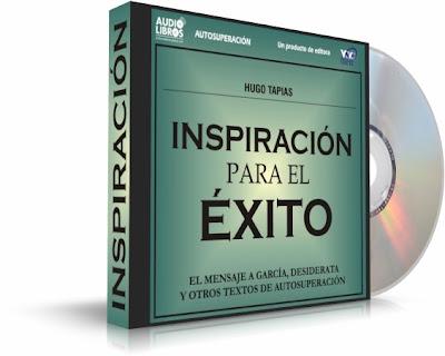 INSPIRACIÓN PARA EL ÉXITO, Hugo Tapias [ Audiolibro ] – Una maravillosa antología de los más inspiradores textos que han sido fuente de inspiración para muchos