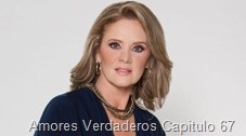 Amores Verdaderos Capitulo 67