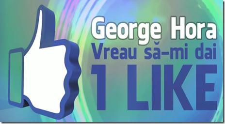 vreau sa-mi dai 1 Like-george hora