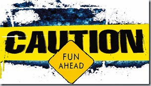 Caution Fun Ahead