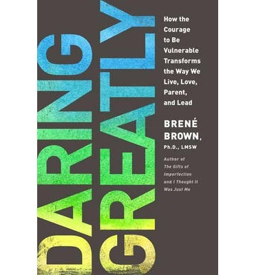 Daring Greatly Brene Brown