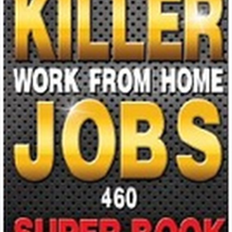 Orangeberry Book of the Day – Killer Work from Home Jobs: 460 Jobs SUPER BOOK by Lee Evans