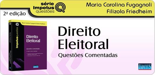 10 - 021011 - Direito Eleitoral - Questões Comentadas - Maria Carolina Fugagnoli
