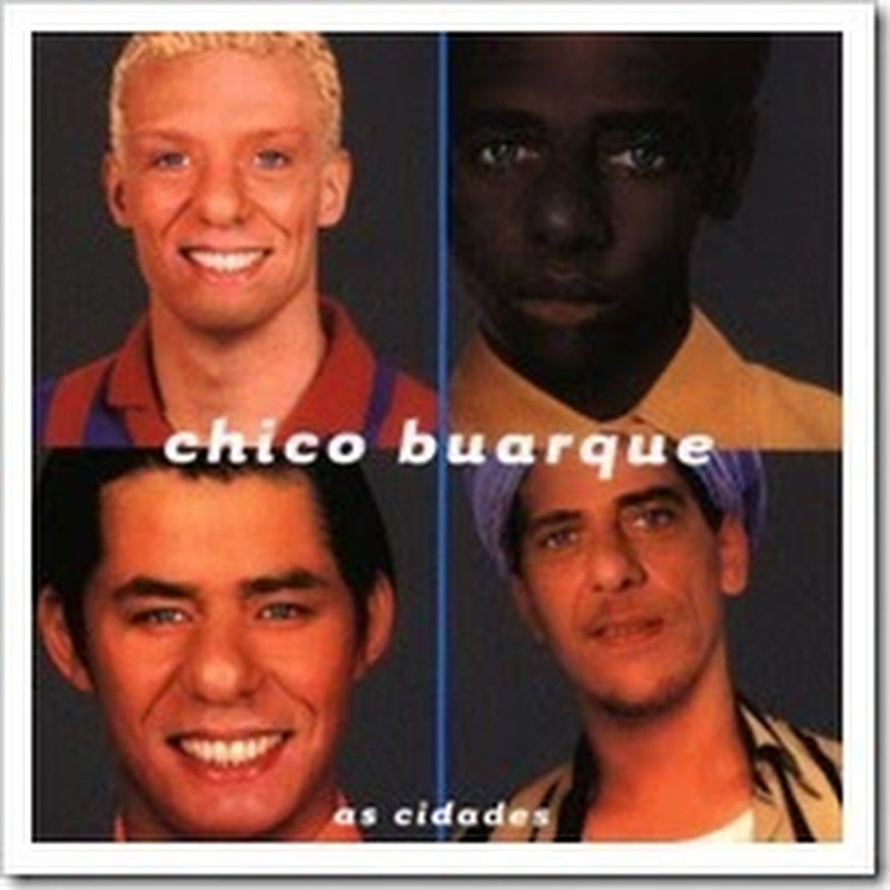 As Cidades – Chico Buarque