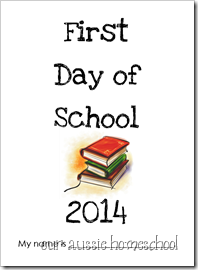 Our Aussie Homeschool | First Day of School Booklet 2014 - Free Printable!