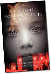 The Girl Nobody Wants – A Shocking True Story of Child Abuse in Ireland Lily O'Brien