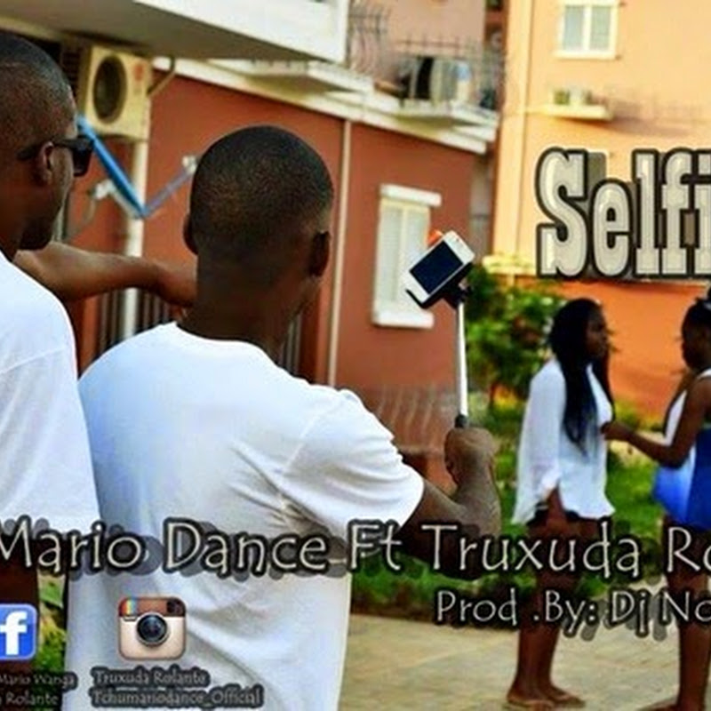 Tchu Mário Dance–Selfie (feat. Truxuda Rolante) [Download]