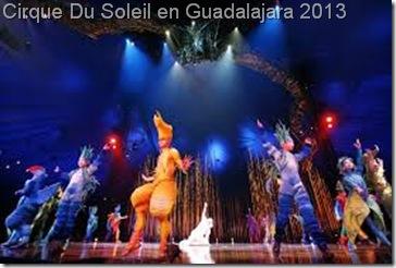 cirque du soleil en guadaqlajara 2013