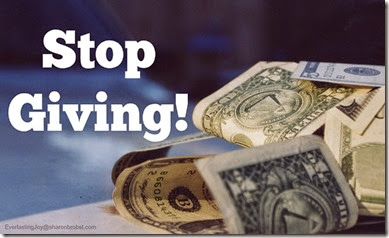 stop giving