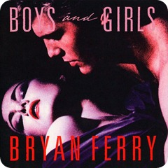 Bryan Ferry - 1985 - Boys and Girls