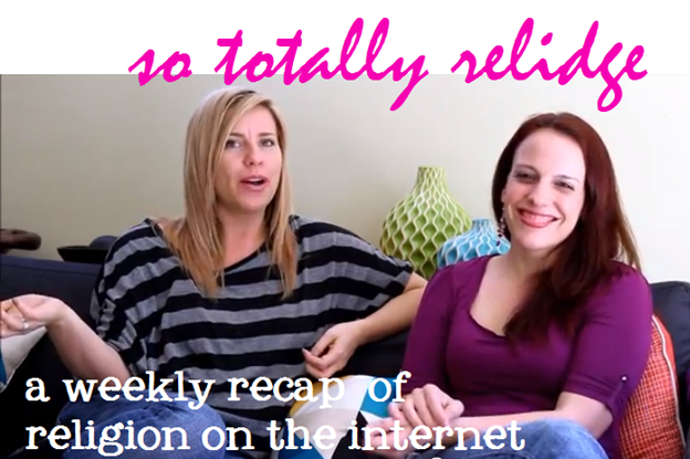 so totally relidge a weekly recap of religion on the internet