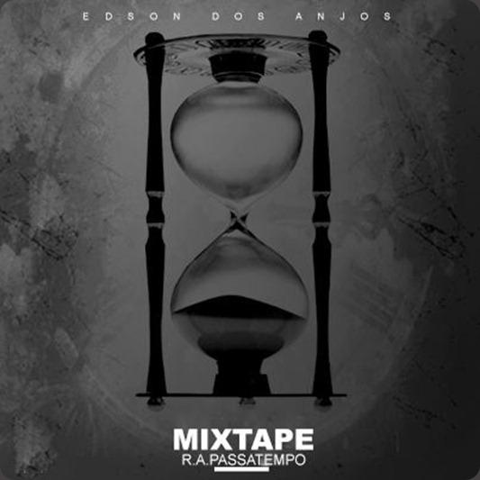 Edsons dos Anjos - Mixtape Passatempo