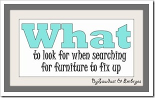 What to Look for When Searching for Furniture to Fix Up