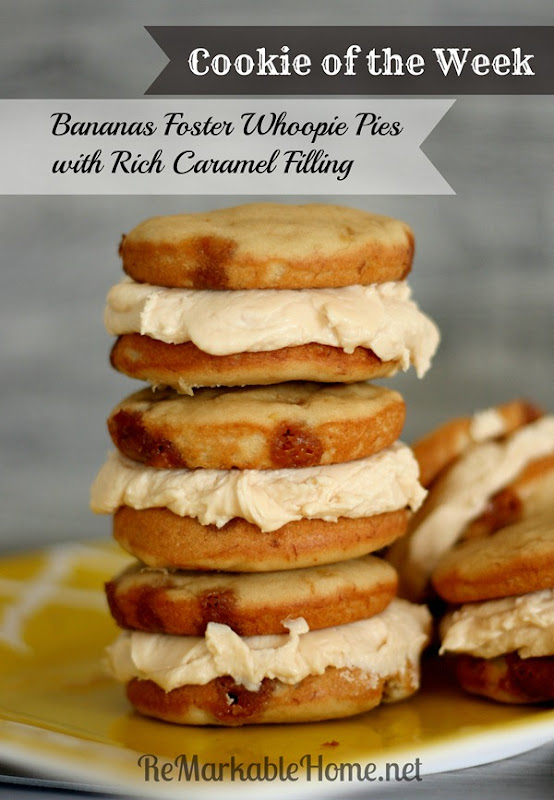 Cookie of the Week- Bananas Foster Whoopie Pies with Rich Caramel Filling {ReMarkableHome.net}