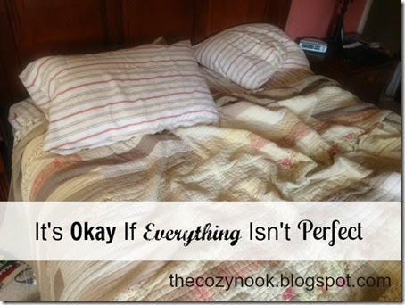 It's Okay If Everything Isn't Perfect - The Cozy Nook